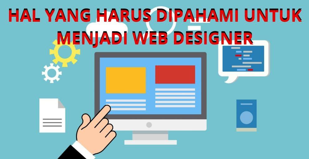 HAL YANG HARUS KAMU PAHAMI UNTUK MENJADI WEB DESIGNER